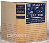 img - for The Image of the Jew in American Literature: From Early Republic to Mass Immigration by Louis Harap (1978-12-26) book / textbook / text book