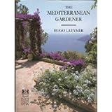 The Mediterranean Garden, Hugo Latymer, 0812061837
