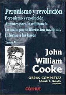 PERONISMO Y REVOLUCION (Spanish Edition)