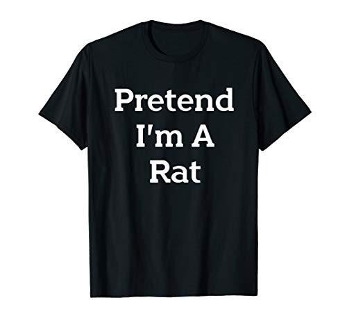 Pretend I'm A Rat Costume Funny Halloween Party T-Shirt]()