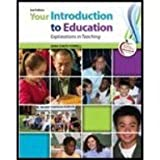 Your Introduction to Education: Explorations in Teaching with MyEducationLab Pegasus (2nd Edition)