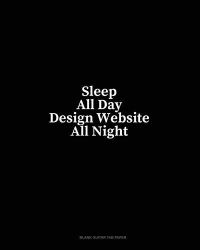 - Sleep All Day Design Website All Night: Blank Guitar Tab Paper
