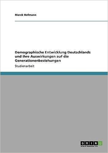Demographische Entwicklung Deutschlands und ihre Auswirkungen auf die Generationenbeziehungen