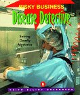 Disease Detective: Solving Deadly Mysteries (Risky Business)