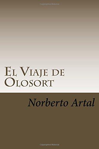 El Viaje de Olosort (Adventures of Olosort) (Volume 1) (Spanish Edition) (Spanish) Paperback – April 14, 2008