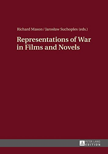 Representations of War in Films and Novels by Peter Lang GmbH, Internationaler Verlag der Wissenschaften