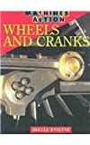 Wheels and Cranks, Angela Royston, 1403440891