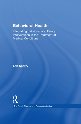 Behavioral Health: Integrating Individual and Family Interventions in the Treatment of Medical Conditions (Family Therapy and Counseling) Pdf