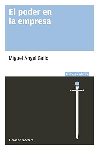 Descargar Libro El Poder En La Empresa Miguel Ángel Gallo