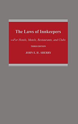 The Laws of Innkeepers: For Hotels, Motels, Restaurants, and Clubs