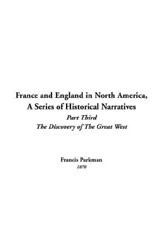 Read Online France And England in North America, a Series of Historical Narratives pdf epub