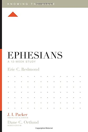 Ephesians: A 12-Week Study (Knowing the Bible)