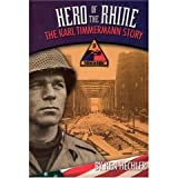 Hero of the Rhine : The Karl Timmermann Story, Hechler, Ken, 1575101106