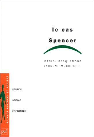 Le cas Spencer: Religion, science et politique (Science, histoire et société) (French Edition)