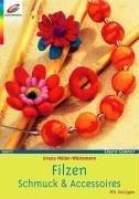 Filzen: Schmuck & Accessoires. Mit Vorlagen