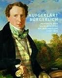 Aufgeklaert Buergerlich : Portraets von Gainsborough bis Waldmueller 1750-1840, , 3777432555