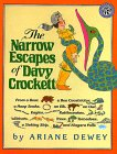 The Narrow Escapes of Davy Crockett, Ariane Dewey, 0688122698