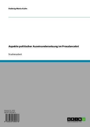 Aspekte politischer Auseinandersetzung im Prosalancelot (German Edition)