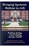 Bringing Systemic Reform to Life : School District Reform and Comer Schools, Malloy, William W. and Malloy, Carol E., 1572736798