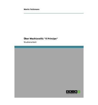 Download [ { UBER MACHIAVELLIS IL PRINCIPE (GERMAN, ENGLISH) } ] by Teichmann, Martin (AUTHOR) Aug-02-2013 [ Paperback ] pdf epub