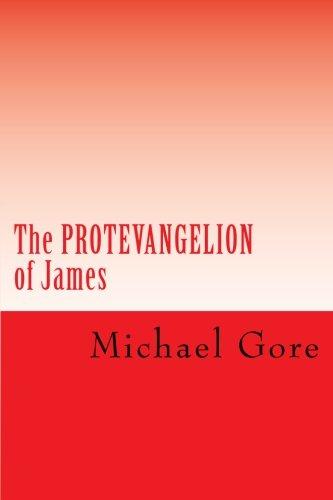 The PROTEVANGELION of James: Lost & Forgotten Books of the New Testament (Volume 4) pdf epub