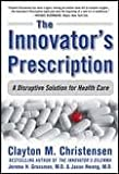 img - for The Innovator's Prescription 1st (first) edition book / textbook / text book