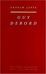 Guy Debord par Anselm Jappe