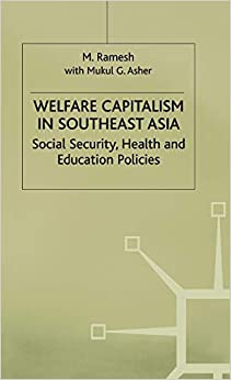 Welfare Capitalism in Southeast Asia: Social Security, Health and Education Policies (International Political Economy Series) 9780333687062 Higher Education Textbooks at amazon