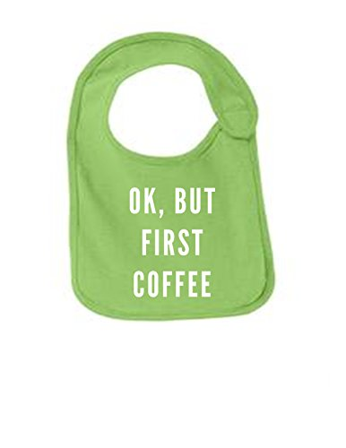 Price comparison product image Ok But First Coffee Funny Infant Jersey Bib Lime One Size