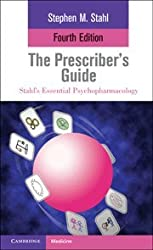 The Prescriber's Guide (Stahl's Essential Psychopharmacology)