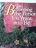 On Becoming the Person You Want to Be, Henry E. Roberts, 1888676043