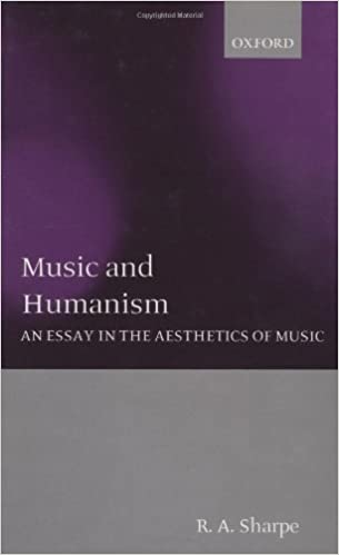 music and humanism an essay in the aesthetics of music r a  music and humanism an essay in the aesthetics of music r a sharpe 9780198238850 com books