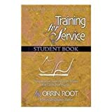 Training For Service: A Survey of the Bible, Student Book