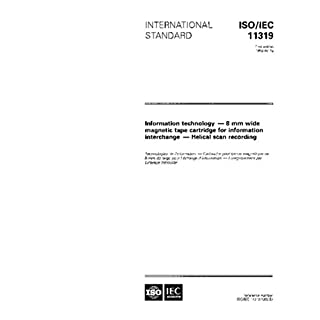 ISO/IEC 11319:1993, Information technology - 8 mm wide magnetic tape cartridge for information interchange - Helical scan recording