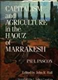 Capitalism and Agriculture in the Haouz of Marrakesh, Pascon, Paul, 0710301898