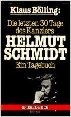 Die Letzten 30 Tage Des Kanzlers Helmut Schmidt Klaus: Ein Tagebuch Bölling