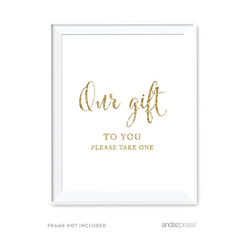 Andaz Press Wedding Party Signs, Gold Glitter Print, 8.5x11-inch, Our Gift to You Please Take One Party Favors Table Sign, 1-Pack, Not Real Glitter