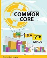 Common Core in Grade 7 English Language Arts: 2014-2015 Edition