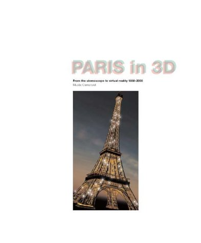Paris in 3D: From Stereoscopy to Virtual Reality ()