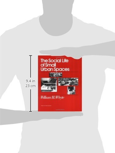The social life of small urban spaces paperback in the - William whyte the social life of small urban spaces model ...