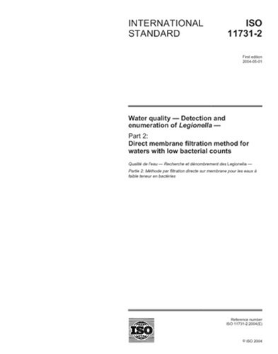 ISO 11731-2:2004, Water quality - Detection and enumeration of Legionella - Part 2: Direct membrane filtration method for waters with low bacterial counts ebook