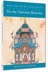 The Truth of Our Faith II (On the Christian Mysteries)