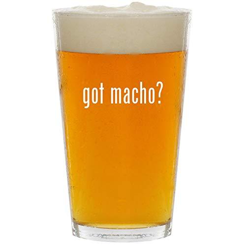 got macho? - Glass 16oz Beer Pint ()