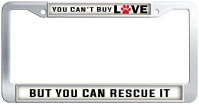 Makoncase Rescue Dog Car License Plate Holder,Stainless Steel Decorative You Cant Buy Love BUT You CAN Rescue IT License Frame Car