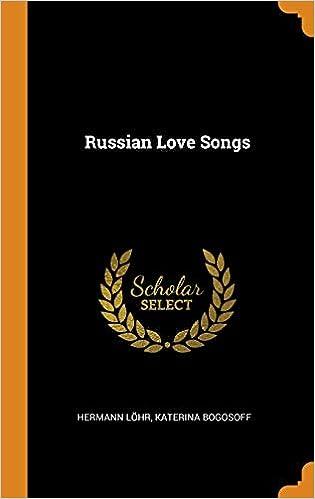 Russian Love Songs: Hermann Lohr, Katerina Bogosoff: 9780343514532