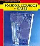 Sólidos, Líquidos y Gases, Angela Royston, 1403491135