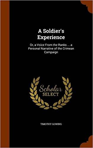 A Soldier's Experience: Or, a Voice From the Ranks ... a Personal Narrative of the Crimean Campaign