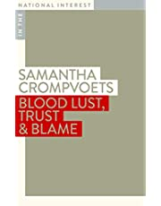 Blood Lust, Trust & Blame