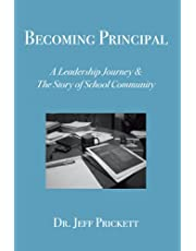 Becoming Principal: A Leadership Journey & The Story of School Community