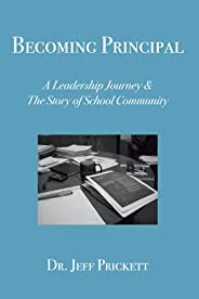 Becoming Principal: A Leadership Journey & The Story of School Commu